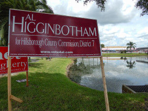 Aug 2, 2014 - campaign sign for Al Higginbothham running for Hillsborough County Commission District 7